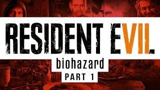 RESIDENT EVIL 7 - Full Gameplay Walkthrough - Part One