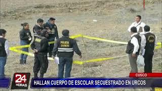 Cusco: hallan cuerpo de menor secuestrado tras su desaparición