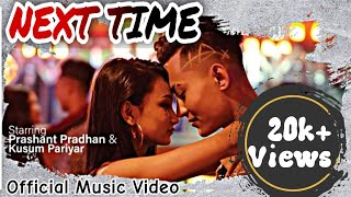 NEXT TIME Official Music Video / by Beccakillah & Ziggy / Ft Parsant Pradhan & Kusum Pariyar