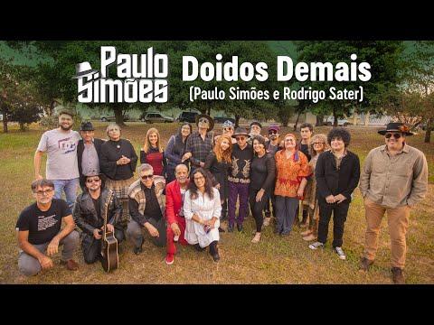 PAULO SIMÕES -  DOIDOS DEMAIS   (Clipe Oficial)