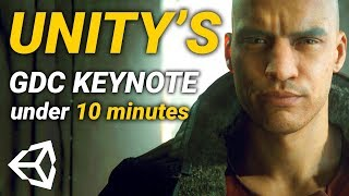 UNITY'S GDC KEYNOTE IN 10 MINUTES! 🔥 Summary of Everything New