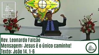 Jesus é o único caminho!   Rev. Leonardo Falcão   IPBV