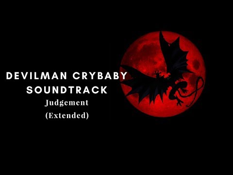 Devilman Crybaby OST- Judgement (Extended)