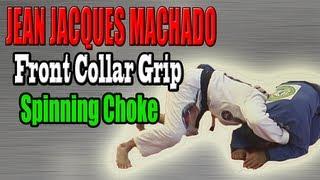 Jean Jacques Machado Front Collar Grip Spinning Choke