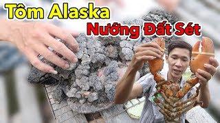 Lâm Vlog - Tôm Hùm Alaska Nướng Bùn | Tôm Alaska Nướng Đất Sét
