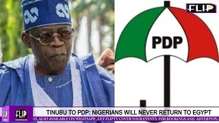 Download Video TINUBU TO PDP: NIGERIANS WILL NEVER RETURN TO EGYPT MP3 3GP MP4