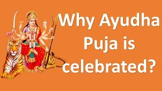 Video why ayudha puja is celebrated download MP3, 3GP, MP4, WEBM, AVI, FLV November 2017