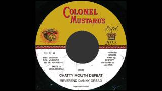 Danny Dread - Chatty Mouth Defeat (Colonel Mustard 04)