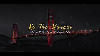 Download ISTO -KO TRA HARGAI- X MR. IYEN X YAPPI MC (OFFICIAL AUDIO)
