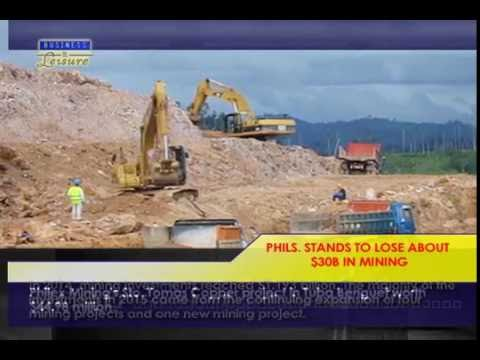 PH Stands To Lose About $30B In Mining -  Bizwatch