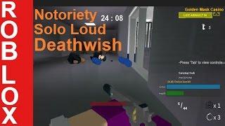 ROBLOX Notoriety - Golden Mask Casino Solo Loud (Deathwish)
