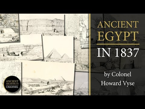 Ancient Egypt and the Pyramids in 1837 - Pictures from Colonel Howard Vyse | Ancient Architects