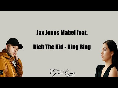 Jax Jones Mabel ft.  Rich The Kid - Ring Ring (Lyric)