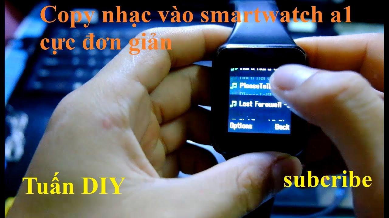 2 cách copy nhạc vào đồng hồ thông minh smartwatch a1 #1