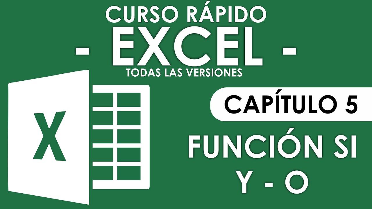 Curso Excel – Capitulo 5, Funcion SI – Y – O …