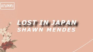 Lost in japan(lyrics)  - Shawn Mendes