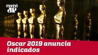 Oscar 2019 anuncia indicados; confira