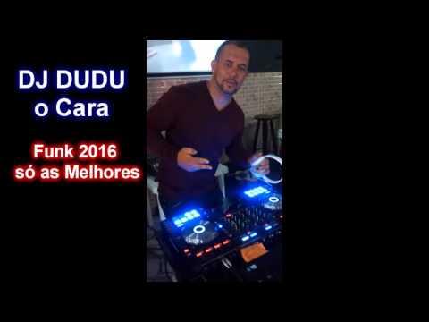 DJ  DUDU O CARA FUNK 2016 AS MELHORES