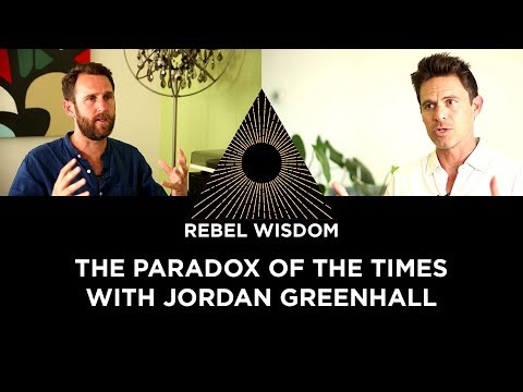 The Paradox of the Times, with Jordan Greenhall