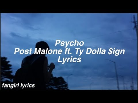 Psycho || Post Malone ft. Ty Dolla $ign Lyrics
