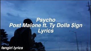 Psycho    Post Malone ft. Ty Dolla $ign Lyrics