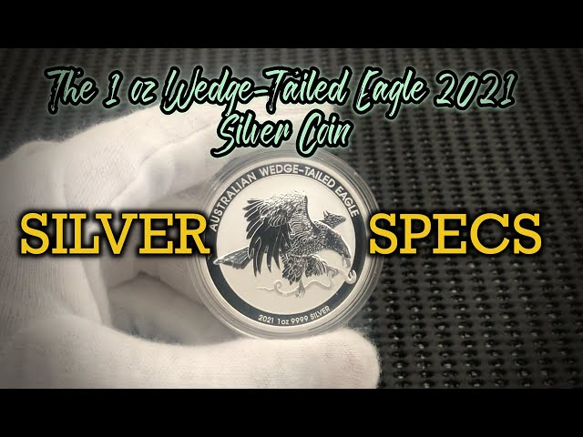 SILVER SPECS-  1 oz Wedge Tailed Eagle 2021 Silver Coin