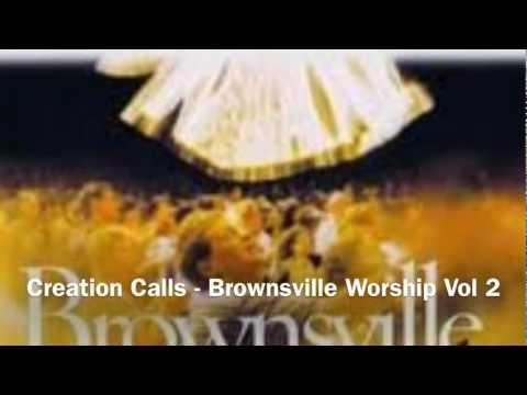 Creation Calls - Brownsville Worship Vol 2