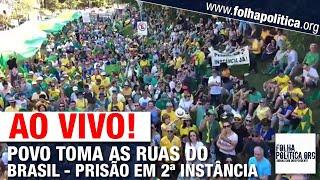 AO VIVO: POVO TOMA AS RUAS DO BRASIL POR PRISÃO EM 2ª INSTÂNCIA - MANIFESTAÇÃO NO RIO GRANDE DO SUL