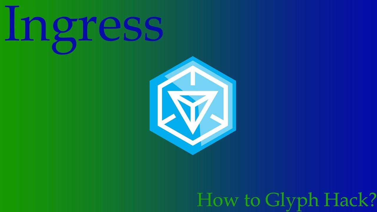 Ingress | How to Glyph-hack |