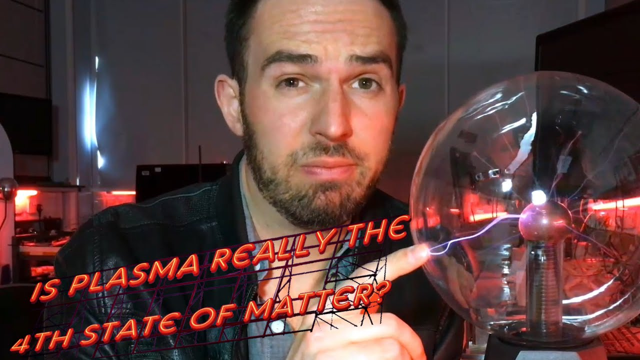 Is Plasma Really The 4th State Of Matter What The Physics Youtube