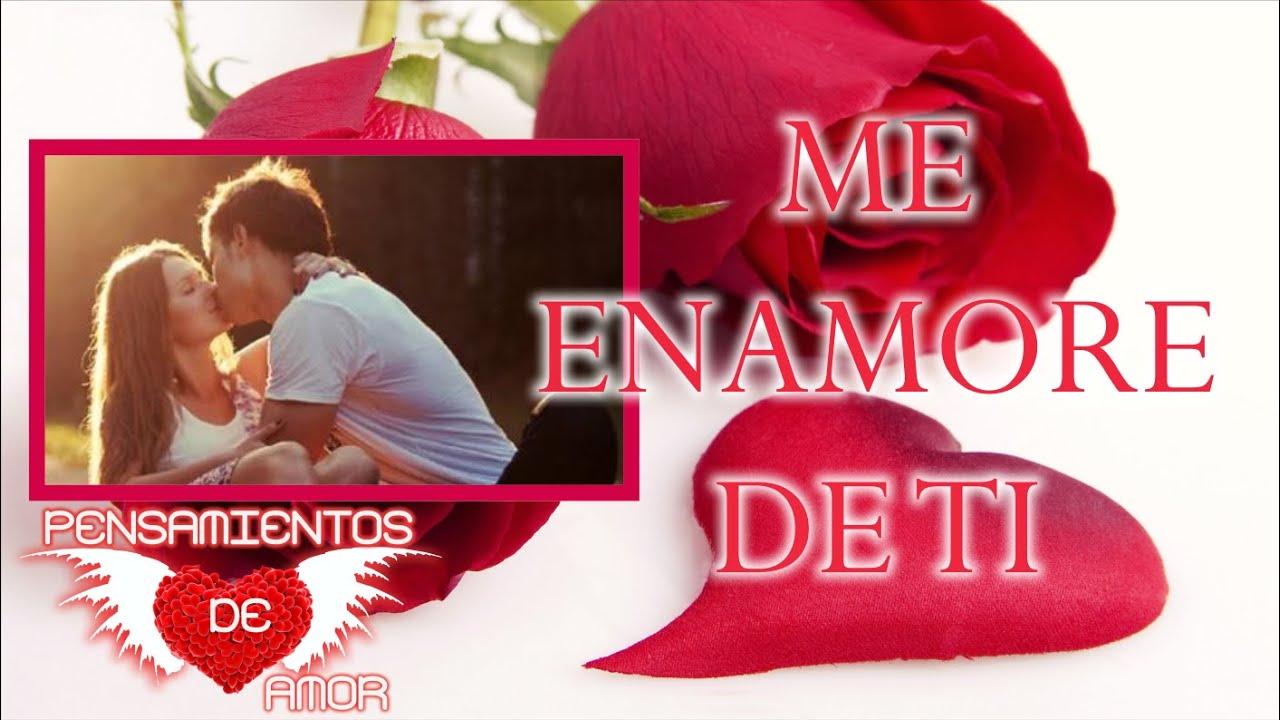 Me Enamore De Ti Te Amo Mi Amor Dedicatorias De Amor Frases Para