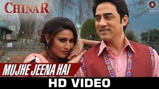 Mujhe Jeena Hai - Chinar Daastaan-e-ishq | Faissal
