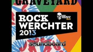 Graveyard - Live at  Werchter Festival 2013 (Full Show - Audio)