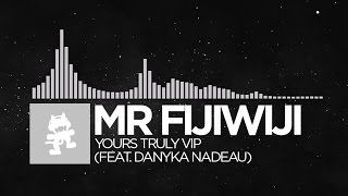 [Electronic] - Mr FijiWiji - Yours Truly VIP (feat. Danyka Nadeau) [Monstercat Release]
