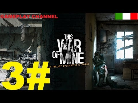 This War of Mine - #03 - Scelte difficili! - [HD - ITA]