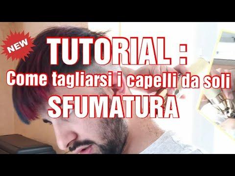 TUTORIAL: Come tagliarsi i capelli da soli. (SFUMATURA ...