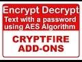 Easily Encrypt and Decrypt any selected text with a password using secure AES Algorithm