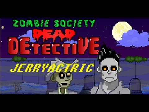 THE DEAD DETECTIVE| Zombie Society - Dead Detective