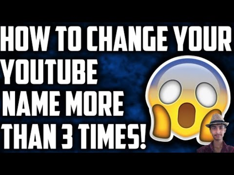 How To Change Your YouTube Name More Than 3 Times!