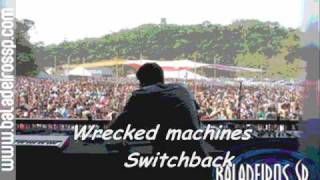 Wrecked machines - Switchback