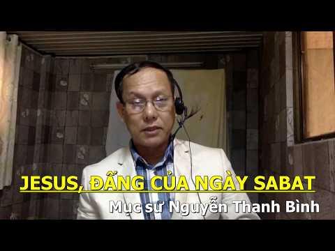 JESUS,ĐẤNG CỦA NGÀY SABAT- Mục sư Nguyễn Thanh Bình