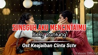 Sungguh Aku Mencintaimu (Official Lyrics Video) | Ost Keajaiban Cinta Sctv