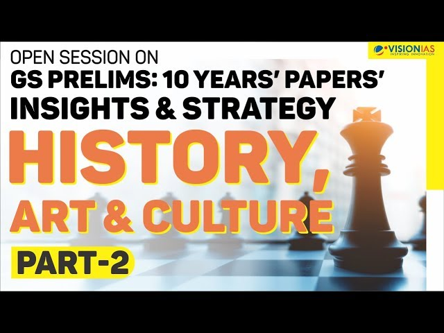 Open Session on GS Prelims : 10 Years' Papers' Insights & Strategy | History, Art & Culture Part 02