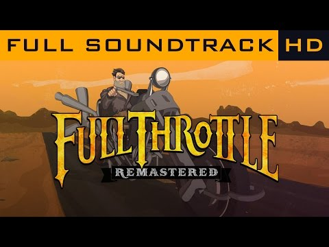 Full Throttle Remastered - Full Soundtrack OST [HD]