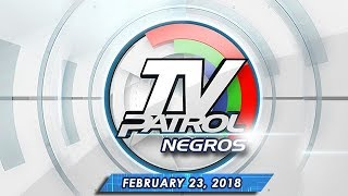 TV Patrol Negros - Feb 23, 2018