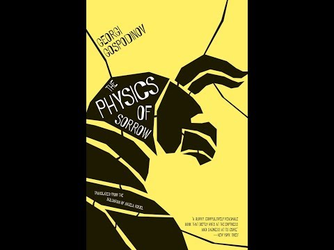 "Two Month Review 4.09: The Physics of Sorrow by Gospodinov (""An Elementary Physis of Sorrow"")"