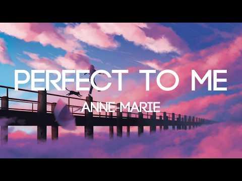 Anne-Marie - Perfect To Me (Lyrics/Lyrics Video)