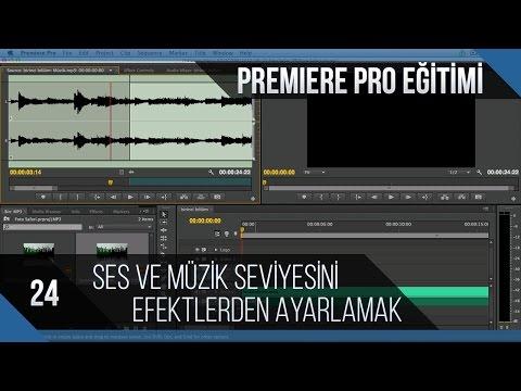 Premiere Pro Eğitimi 24 - Ses Ve Müzik Seviyesini Efekt Kontrolleri Panelinden Ayarlamak