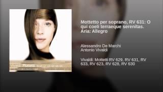 Mottetto per soprano, RV 631: O qui coeli terraeque serenitas. Aria: Allegro