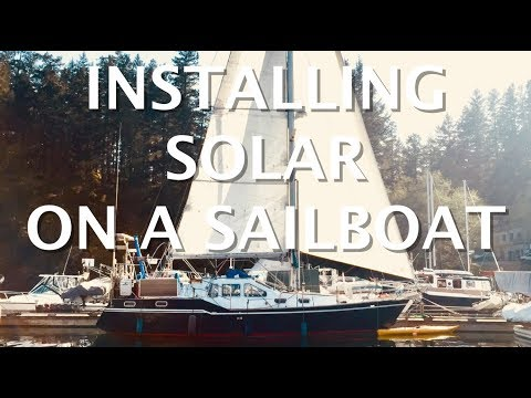 Installing Solar on a Sailboat - Episode 24